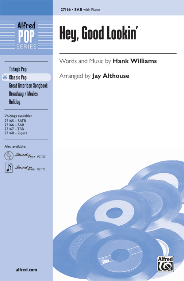Hey, Good Lookin' : SAB : Jay Althouse : Hank Williams : Hank Williams : Sheet Music : 00-27166 : 038081294261