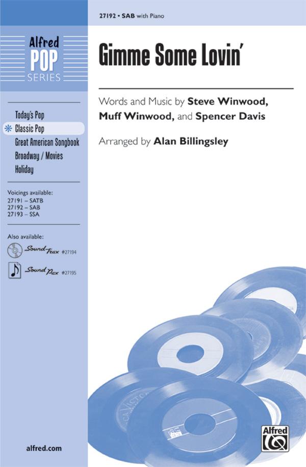 Gimme Some Lovin' : SAB : Alan Billingsley : Steve Winwood : Spencer Davis : Sheet Music : 00-27192 : 038081294520