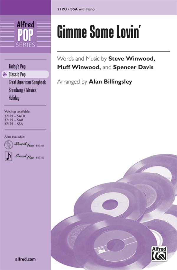 Gimme Some Lovin' : SSA : Alan Billingsley : Steve Winwood : Spencer Davis : Sheet Music : 00-27193 : 038081294537