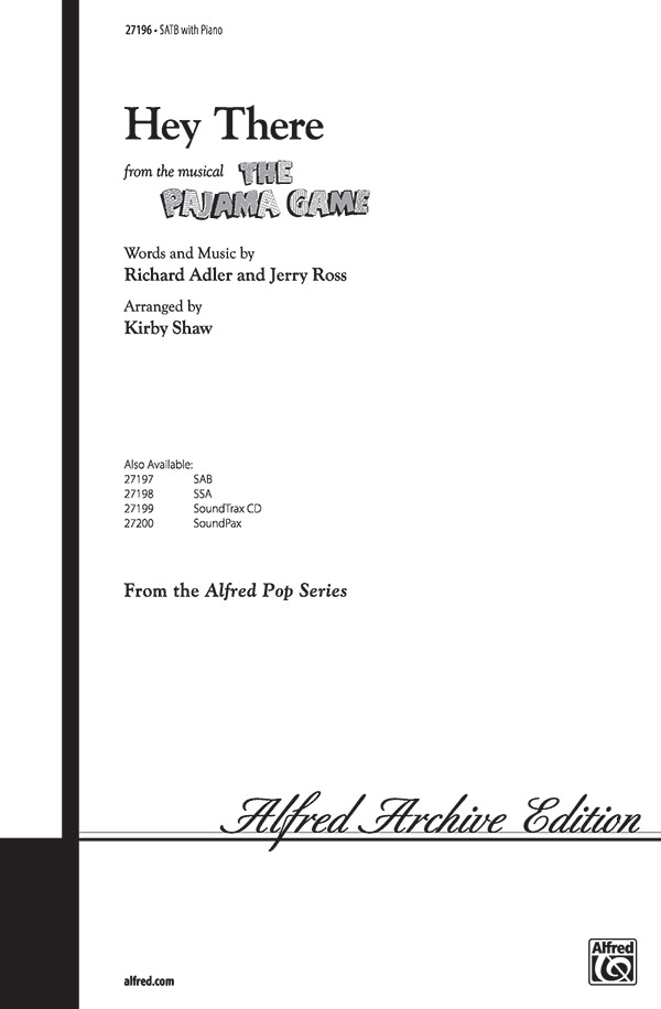 Hey There : SATB : Kirby Shaw : Richard Adler and Jerry Ross : The Pajama Game : Sheet Music : 00-27196 : 038081294568