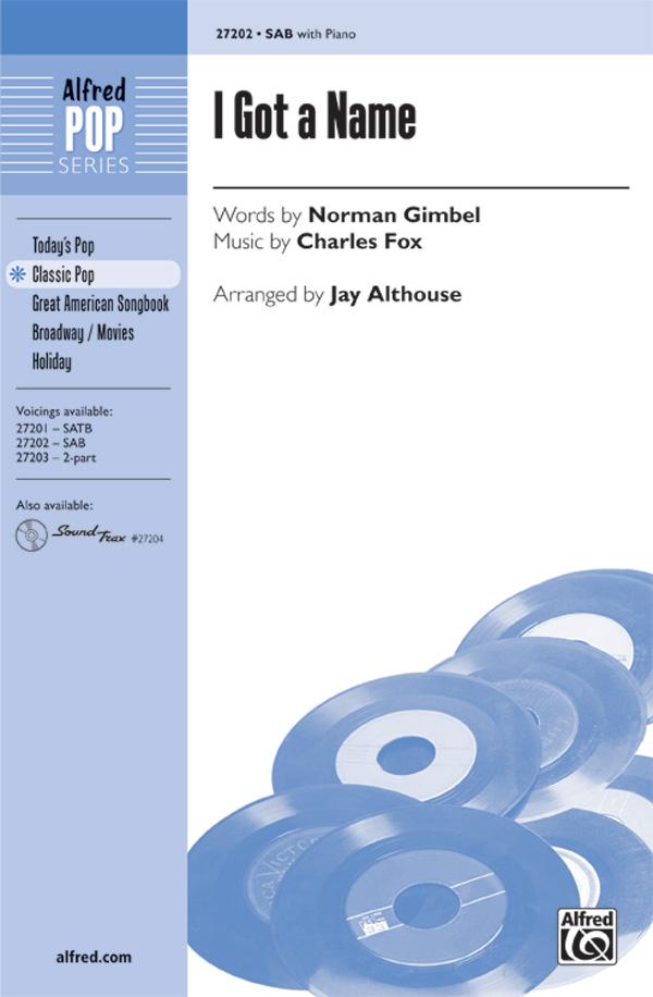 I Got a Name : SAB : Jay Althouse : Charles Fox : Sheet Music : 00-27202 : 038081294629