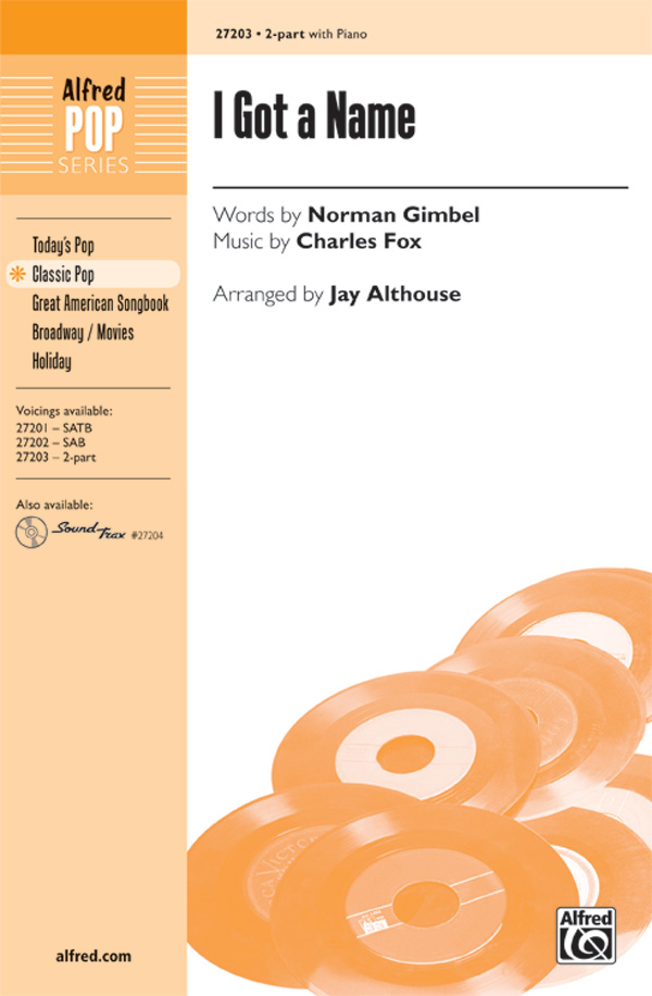 I Got a Name : 2-Part : Jay Althouse : Charles Fox : Sheet Music : 00-27203 : 038081294636