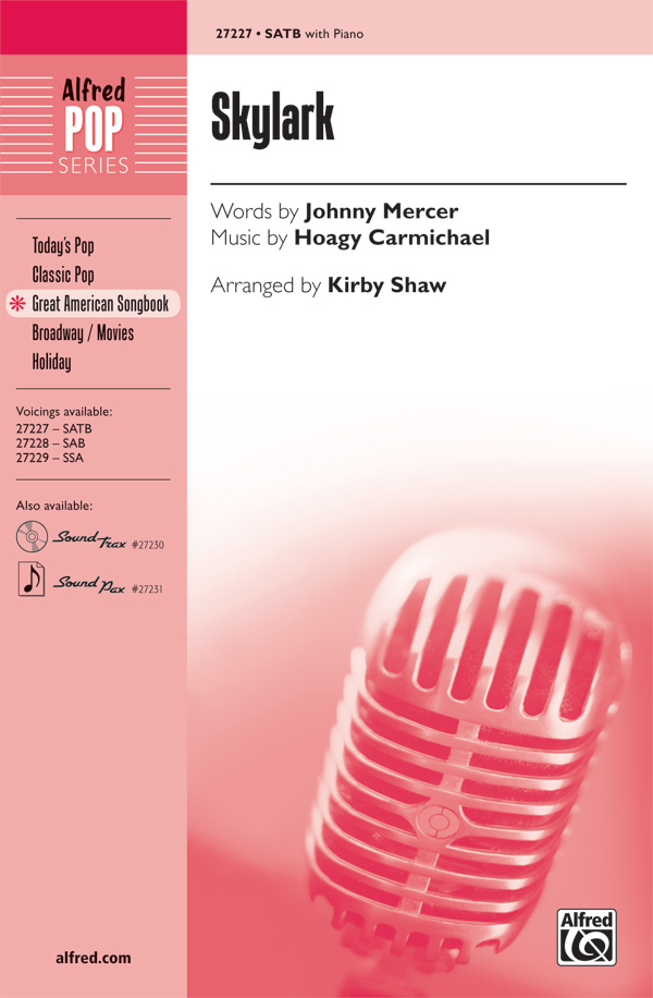 Skylark : SATB : Kirby Shaw : Hoagy Carmicheal : Ella Fitzgerald : Sheet Music : 00-27227 : 038081294872