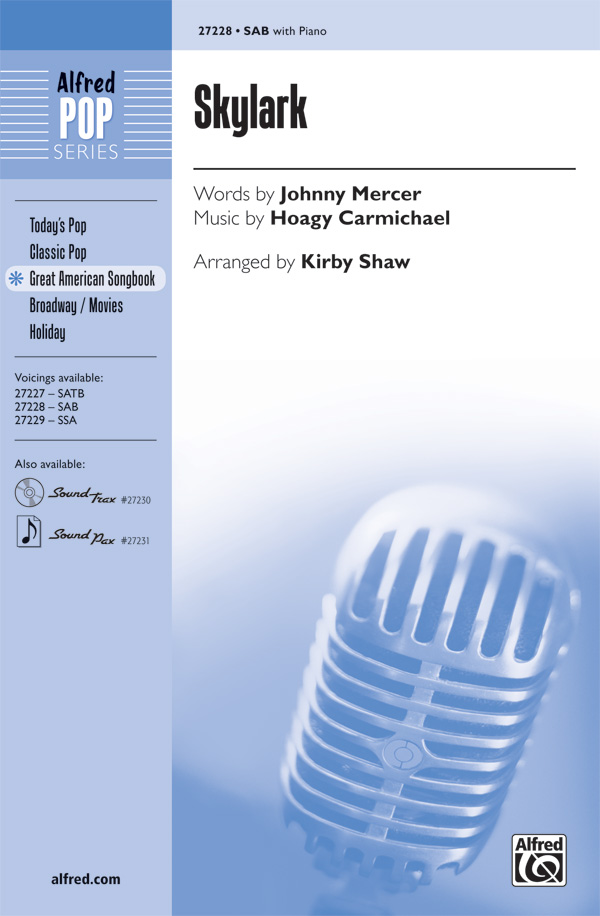 Skylark : SAB : Kirby Shaw : Hoagy Carmicheal : Sheet Music : 00-27228 : 038081294889