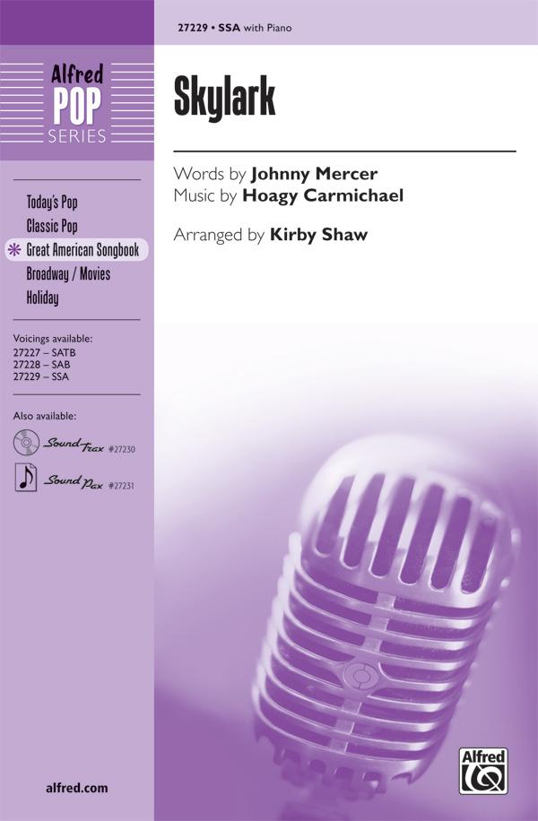 Skylark : SSA : Kirby Shaw : Hoagy Carmicheal : Sheet Music : 00-27229 : 038081294896