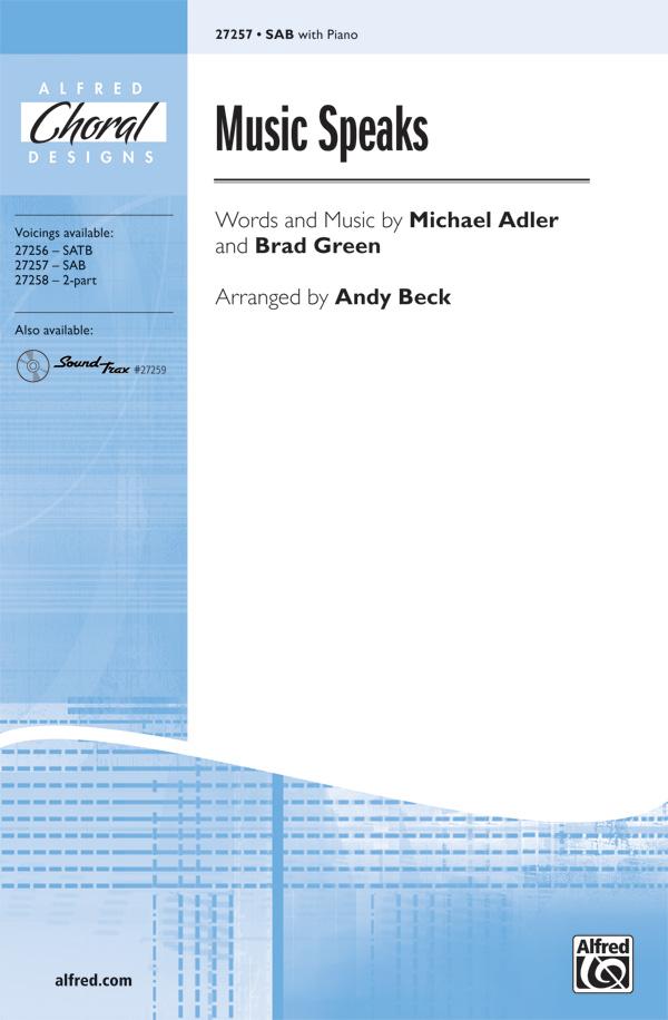 Music Speaks : SAB : Andy Beck : Michael Adler : Sheet Music : 00-27257 : 038081295176