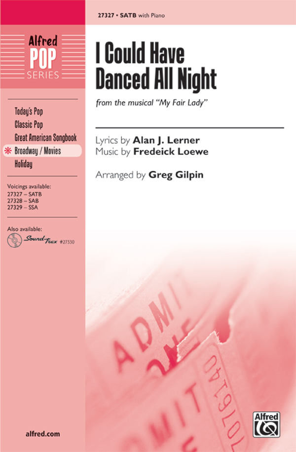 I Could Have Danced All Night : SATB : Greg Giplin : Frederick Loewe : My Fair Lady : Songbook : 00-27327 : 038081295879