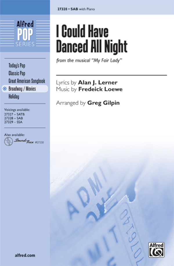 I Could Have Danced All Night : SAB : Greg Giplin : Frederick Loewe : My Fair Lady : Sheet Music : 00-27328 : 038081295886