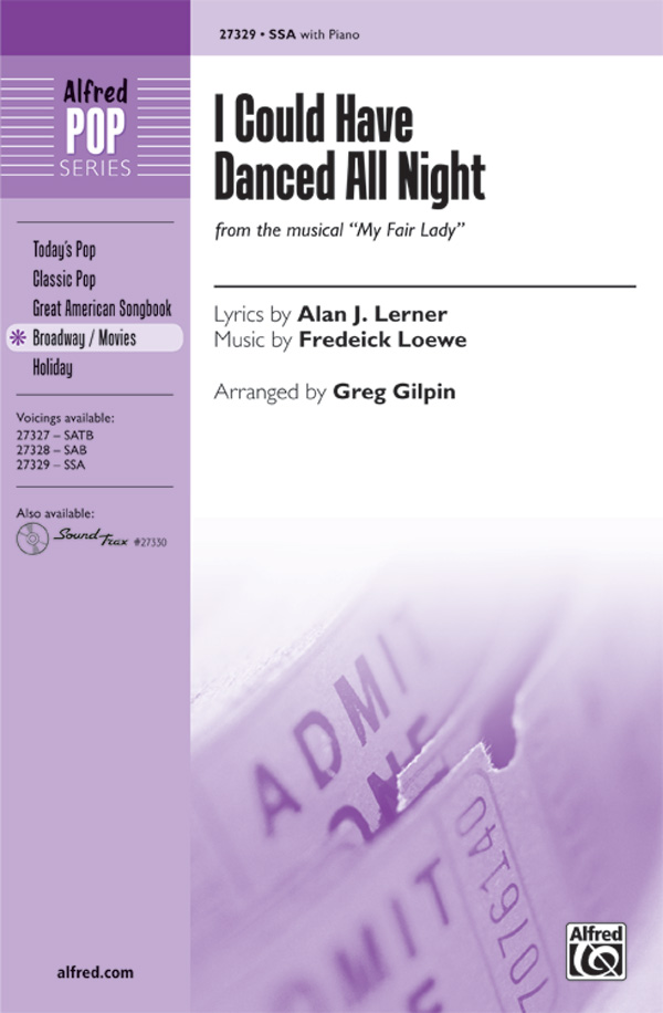 I Could Have Danced All Night : SSA : Greg Giplin : Frederick Loewe : My Fair Lady : Sheet Music : 00-27329 : 038081295893
