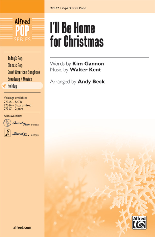 I'll Be Home for Christmas : 2-Part : Andy Beck : Walter Kent : Sheet Music : 00-27367 : 038081296272