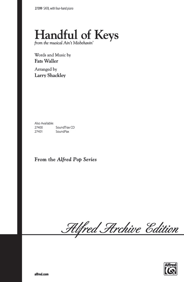 Handful of Keys : SATB : Larry Shackley : Fats Waller : Ain't Misbehavin' : Sheet Music : 00-27399 : 038081296586