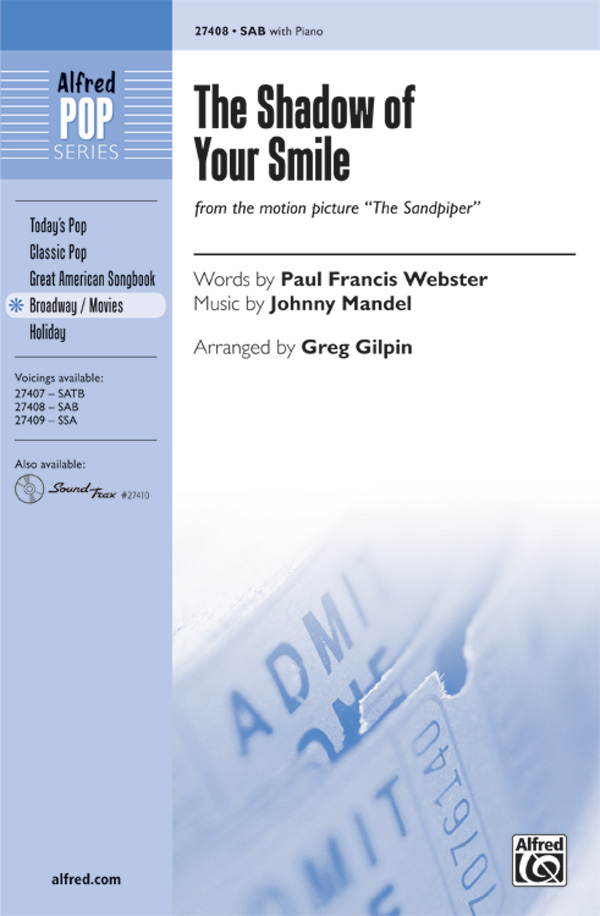 The Shadow of Your Smile : SAB : Greg Gilpin : Johnny Mandel  : The Sandpiper : Sheet Music : 00-27408 : 038081296678