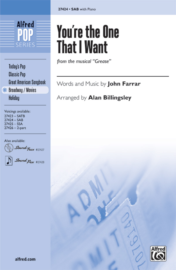 You're the One That I Want : SAB : Alan Billingsley : Warren Casey : Grease : Sheet Music : 00-27424 : 038081296838