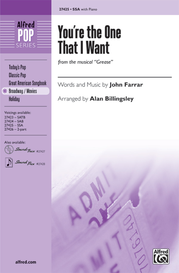 You're the One That I Want : SSA : Alan Billingsley : Warren Casey : Grease : Sheet Music : 00-27425 : 038081296845