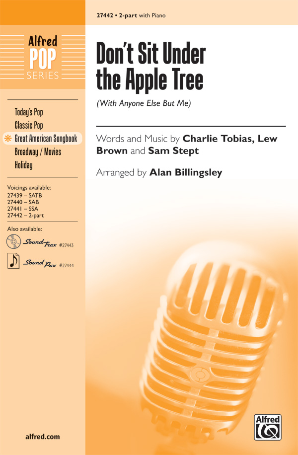Don't Sit Under the Apple Tree : 2-Part : Alan Billingsley : Sam H. Stept : The Andrews Sisters : Sheet Music : 00-27442 : 038081297002