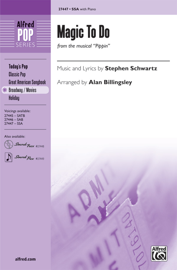 Magic to Do : SSA : Alan Billingsley : Stephen Schwartz : Pippin : Sheet Music : 00-27447 : 038081297057