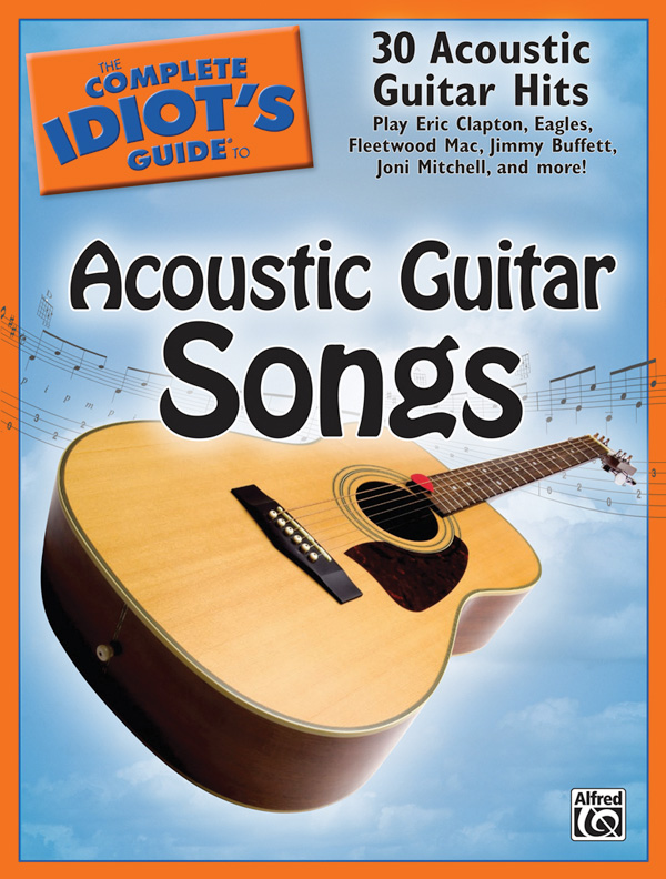The Complete Idiot S Guide To Acoustic Guitar Songs Guitar Book