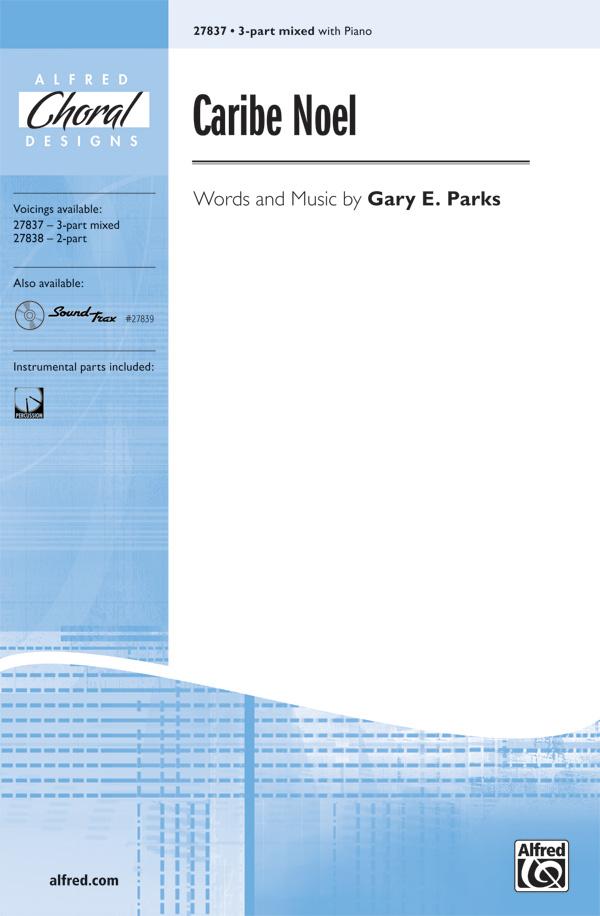 Caribe Noel : SAB : Gary E. Parks : Sheet Music : 00-27837 : 038081297385