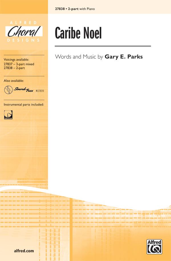 Caribe Noel : 2-Part : Gary E. Parks : Gary E. Parks : Sheet Music : 00-27838 : 038081297392