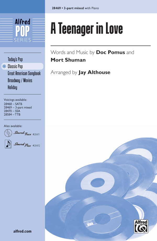 A Teenager in Love : 3-Part : Jay Althouse : Doc Pomus : Sheet Music : 00-28469 : 038081310138