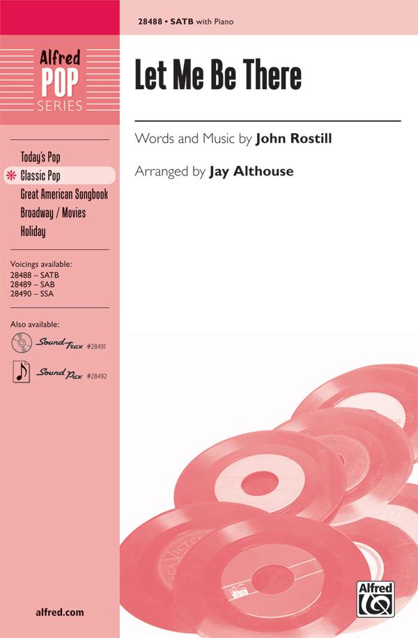 Let Me Be There : SATB : Jay Althouse : John Rostill : Olivia Newton-John : Sheet Music : 00-28488 : 038081310329