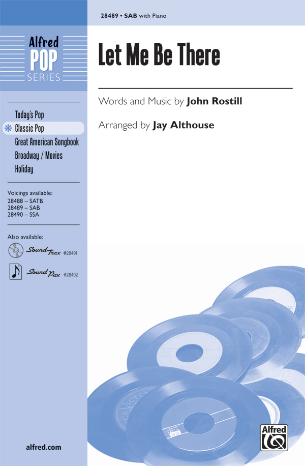 Let Me Be There : SAB : Jay Althouse : John Rostill : Olivia Newton-John : Sheet Music : 00-28489 : 038081310336