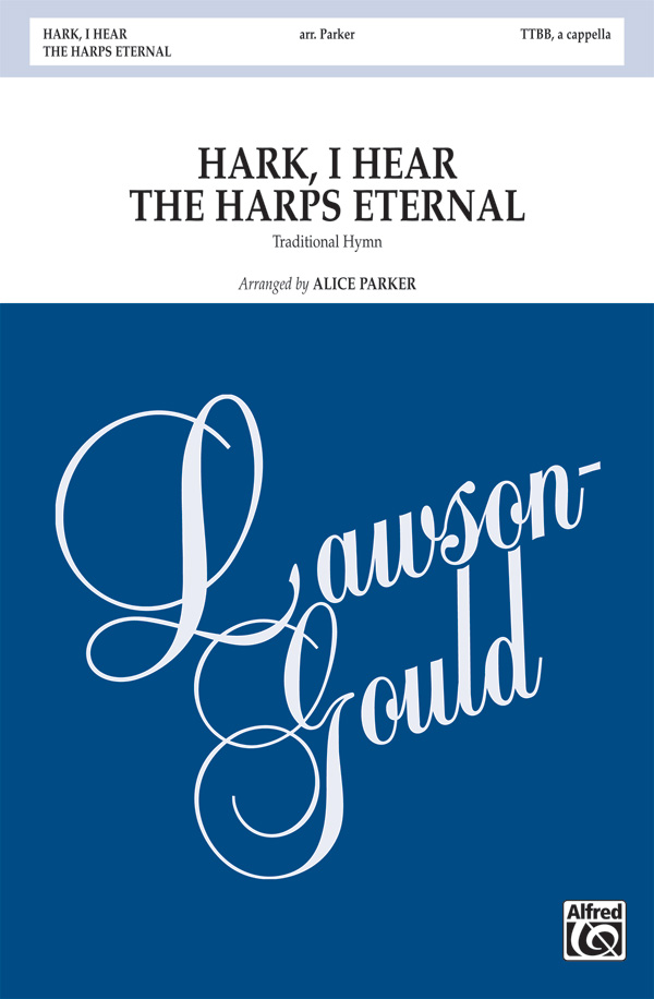 Hark, I Hear The Harps Eternal : TTBB : Alice Parker : Sheet Music : 00-28499 : 038081310435
