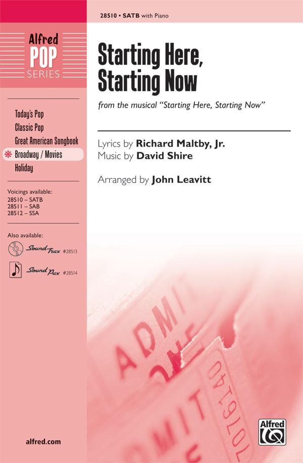 Starting Here, Starting Now : SATB : John Leavitt : David Shire : Starting Here, Starting Now : Songbook : 00-28510 : 038081310541