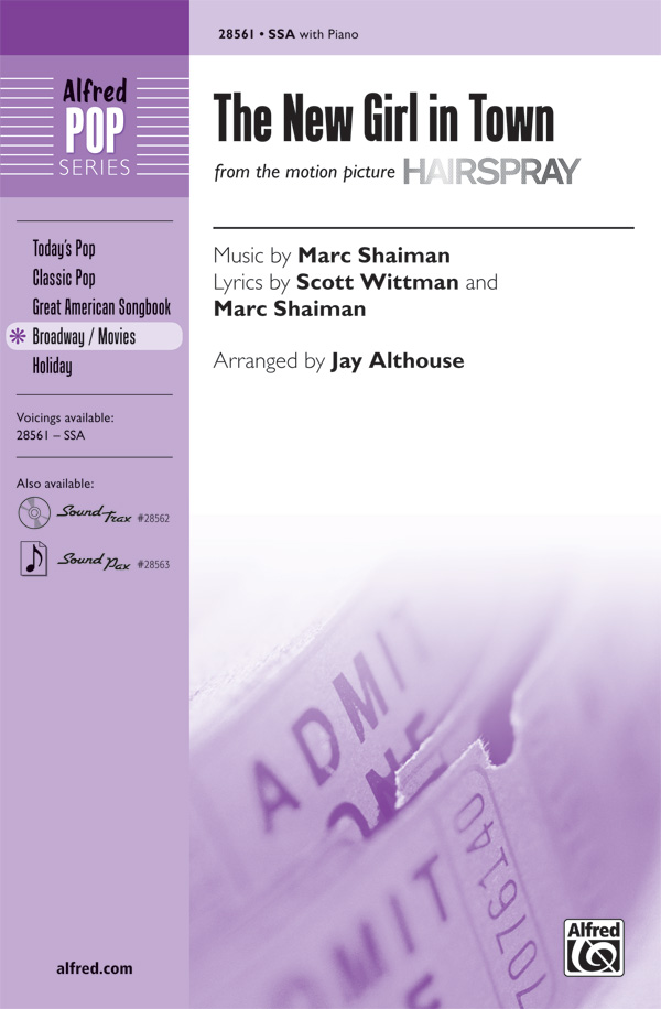 The New Girl in Town : SSA : Jay Althouse : Marc Shaiman : Hairspray : Sheet Music : 00-28561 : 038081311050
