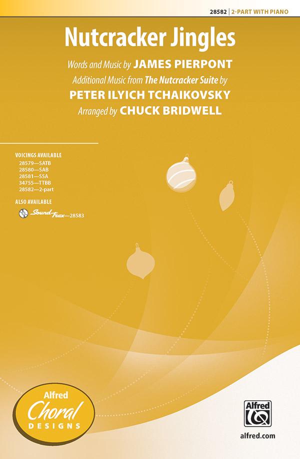 Nutcracker Jingles : 2-Part : Chuck Bridwell : James Pierpont : The Nutcracker : Sheet Music : 00-28582 : 038081311265