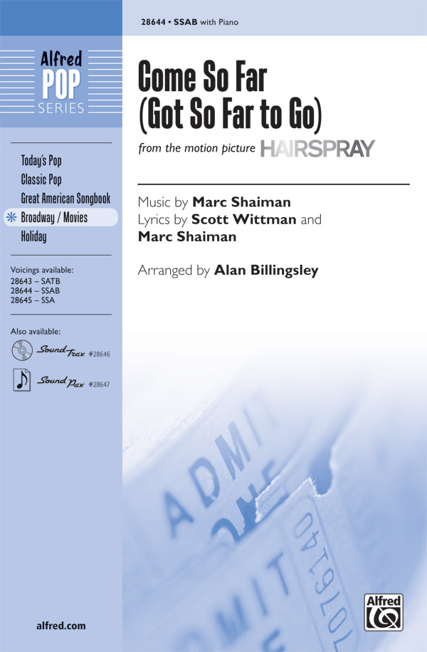 Come So Far (Got So Far to Go) : SSAB : Alan Billingsley : Marc Shaiman : Hairspray : Sheet Music : 00-28644 : 038081311883