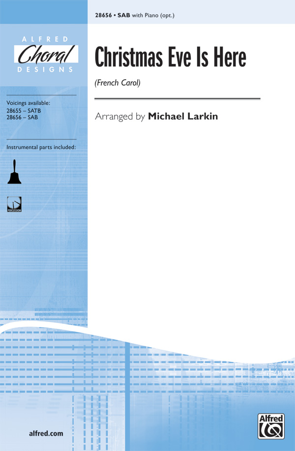 Christmas Eve is Here : SAB : Michael Larkin : Sheet Music : 00-28656 : 038081312002