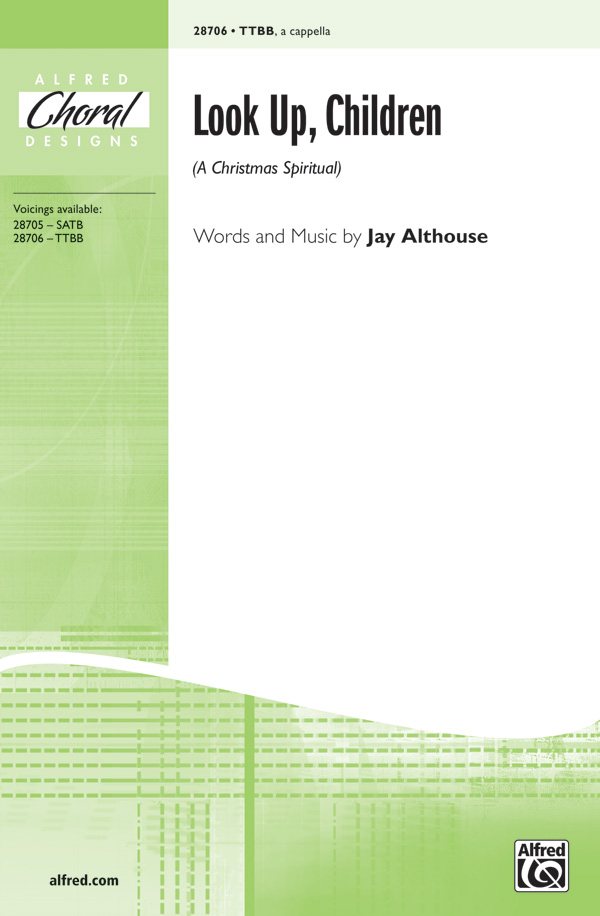 Look Up, Children : TTBB : Jay Althouse : Jay Althouse : Sheet Music : 00-28706 : 038081312507