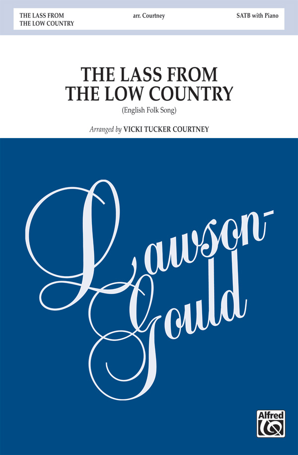 The Lass from the Low Country : SATB : Vicki Tucker Courtney : Sheet Music : 00-28720 : 038081312644
