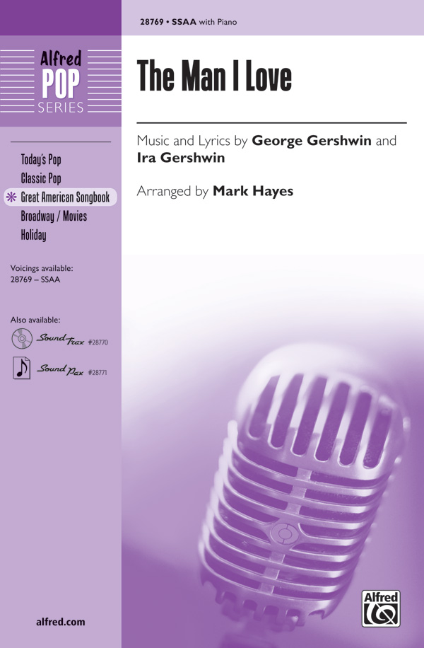 The Man I Love : SSAA : Mark Hayes : George Gershwin : Sheet Music : 00-28769 : 038081313146