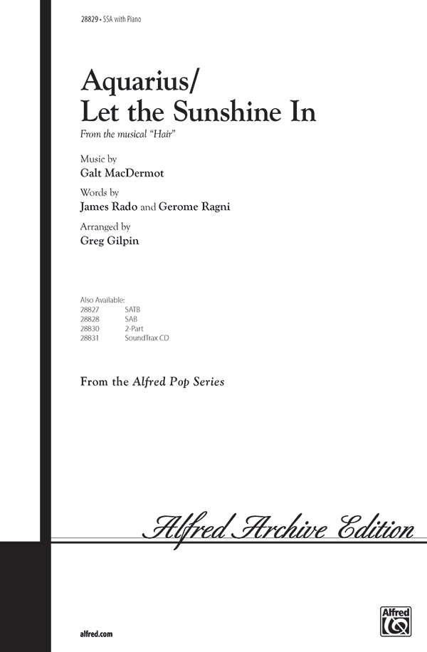 Aquarius / Let the Sunshine In : SSA : Greg Gilpin : Galt MacDermot : Hair : Sheet Music : 00-28829 : 038081313733