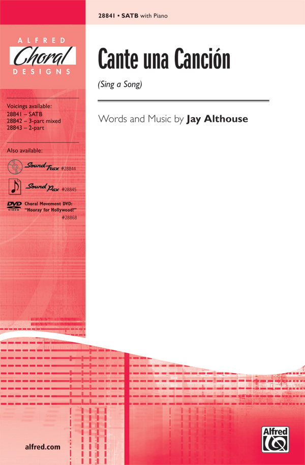 Cante una Cancion (Sing a Song) : SATB : Jay Althouse : Jay Althouse : Sheet Music : 00-28841 : 038081313856