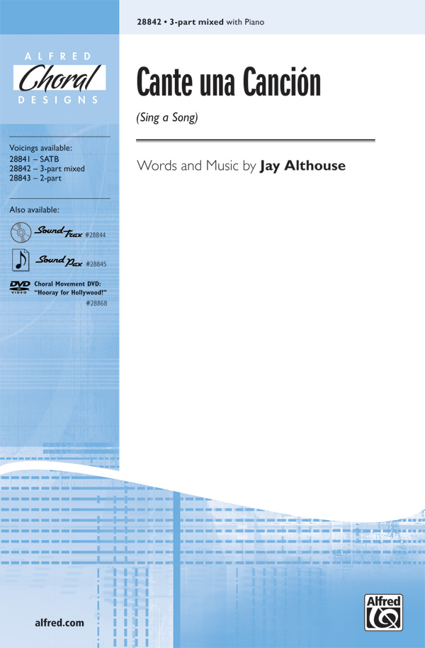 Cante una Cancion (Sing a Song) : SAB : Jay Althouse : Jay Althouse : Sheet Music : 00-28842 : 038081313863