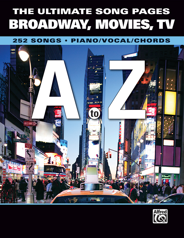 The Ultimate Song Pages Broadway, Movies, TV: A to Z