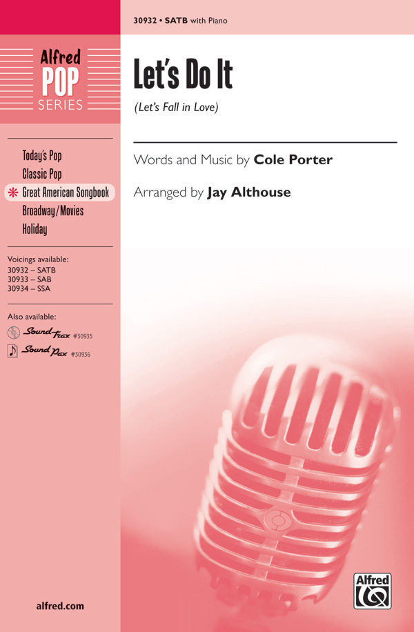 Let's Do It (Let's Fall in Love) : SATB : Jay Althouse : Cole Porter : Sheet Music : 00-30932 : 038081337043