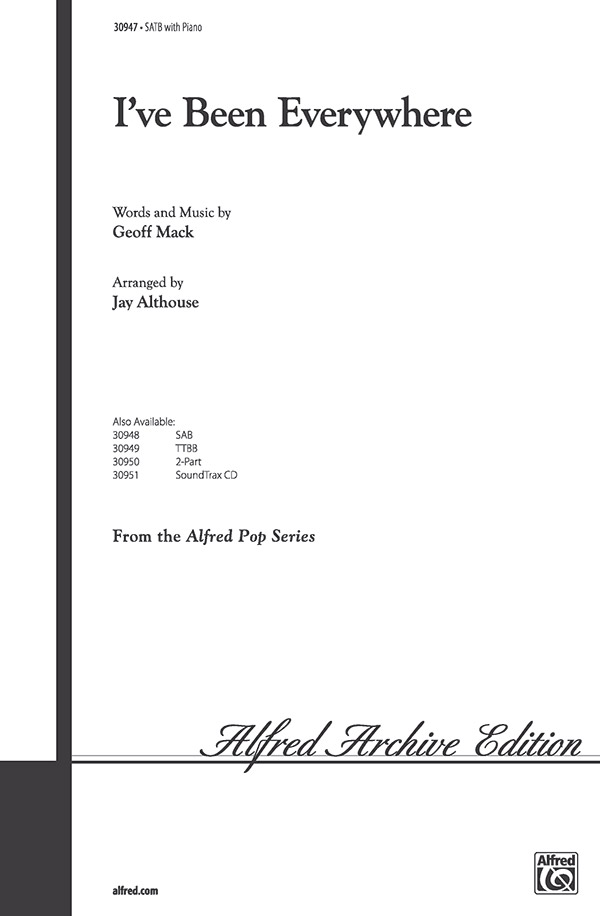 I've Been Everywhere : SATB : Jay Althouse : Geoff Mack : Johnny Cash : Sheet Music : 00-30947 : 038081337197