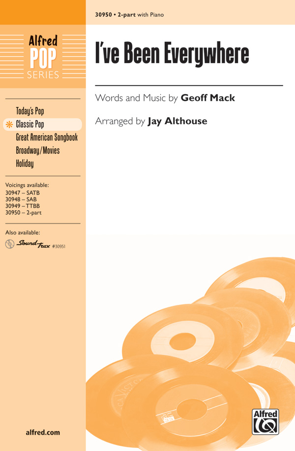 I've Been Everywhere : 2-Part : Jay Althouse : Geoff Mack : Johnny Cash : Sheet Music : 00-30950 : 038081337227