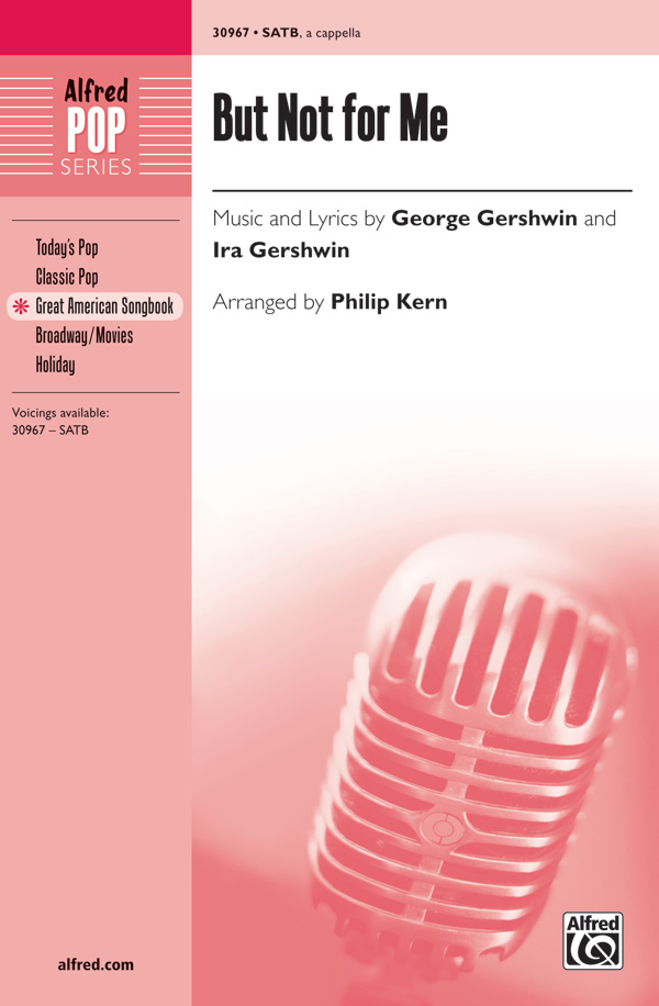 But Not for Me : SATB : Phillip Kern : George Gershwin : Girl Crazy : Sheet Music : 00-30967 : 038081337395