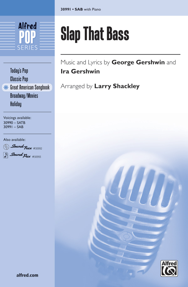 Slap That Bass : SAB : Larry Shackley : George Gershwin : Sheet Music : 00-30991 : 038081337630