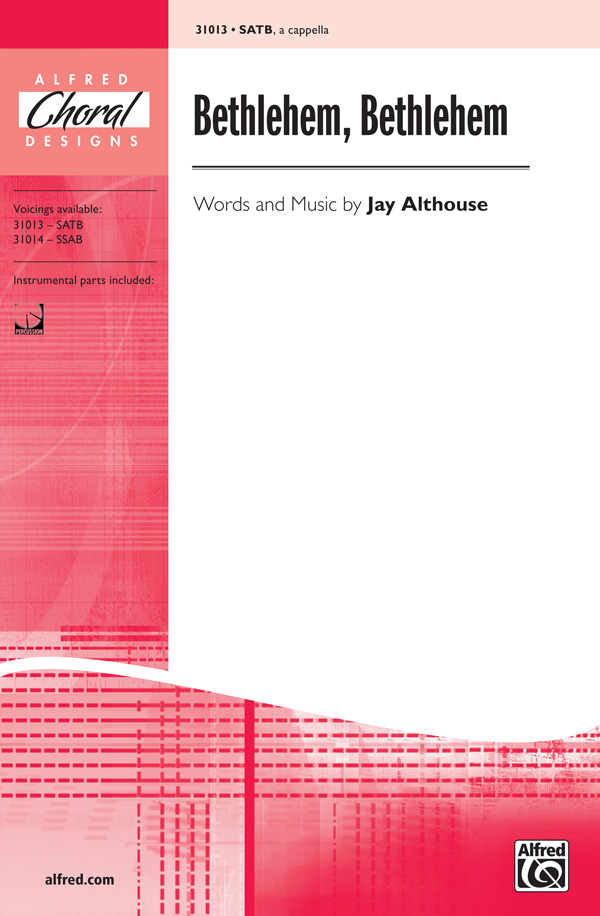 Bethlehem, Bethlehem : SATB : Jay Althouse : Jay Althouse : Sheet Music : 00-31013 : 038081337852