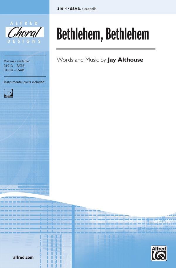 Bethlehem, Bethlehem : SSAB : Jay Althouse : Sheet Music : 00-31014 : 038081337869