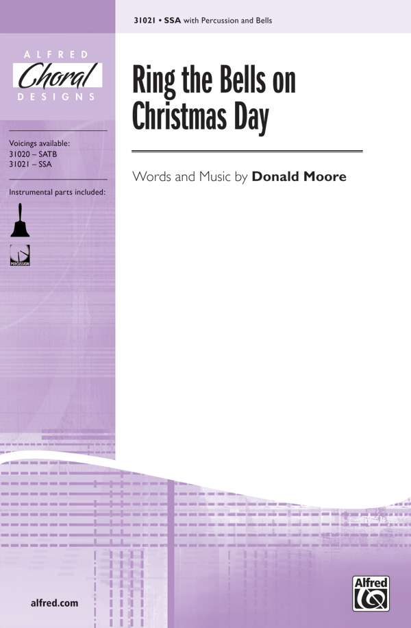 Ring the Bells on Christmas Day : SSA : Donald Moore : Donald Moore : Sheet Music : 00-31021 : 038081337937