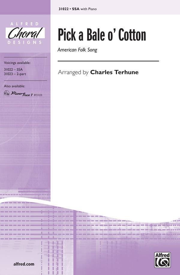 Pick a Bale o' Cotton : SSA : Charles Terhune : Sheet Music : 00-31022 : 038081337944