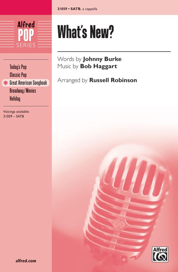 What's New? : SATB : Russell L. Robinson : Bob Haggart : Sheet Music : 00-31059 : 038081338316