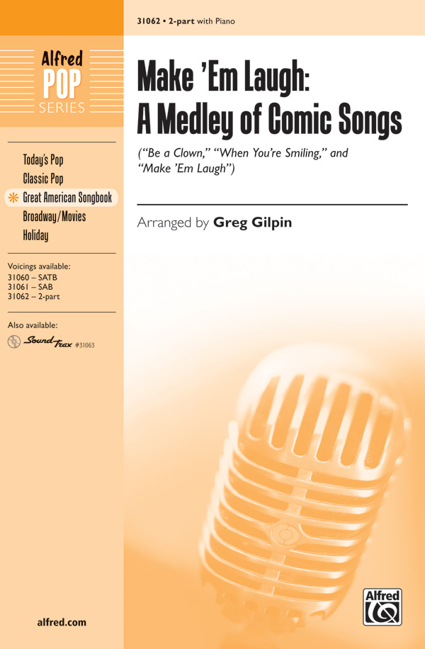 Make 'Em Laugh: A Medley of Comic Songs : 2-Part : Greg Gilpin : Nacio Herb Brown : Sheet Music : 00-31062 : 038081338347